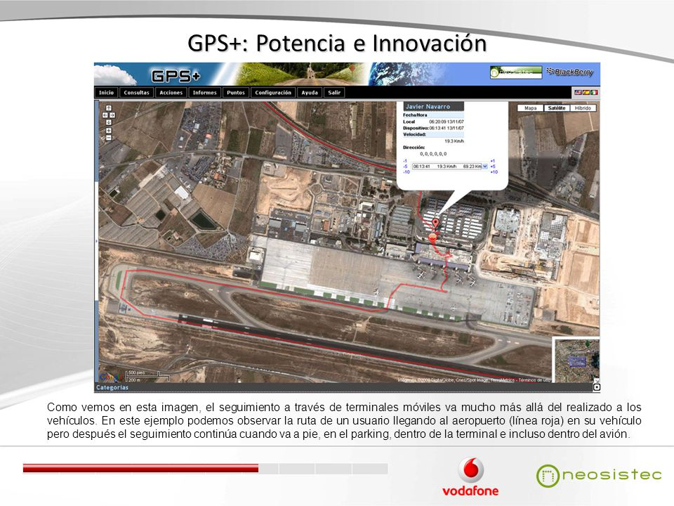 GPS+: Potencia e Innovación Como vemos en esta imagen, el seguimiento a través de terminales móviles va mucho más allá del realizado a los vehículos.