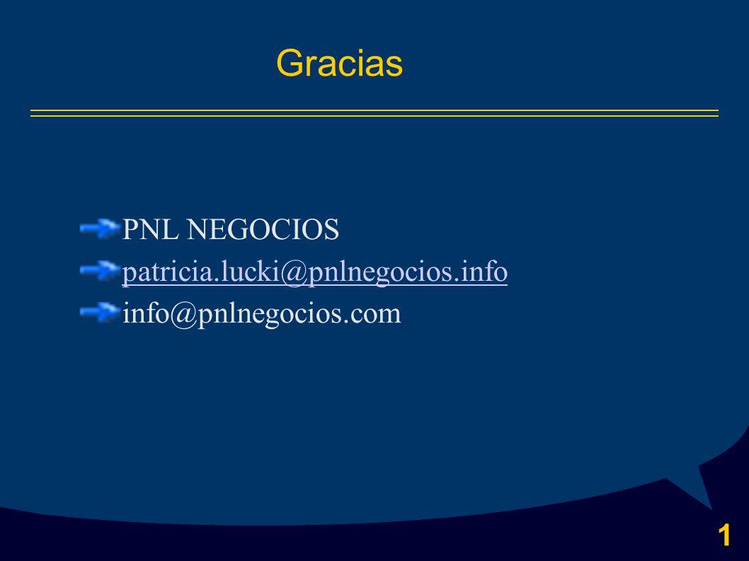 1 Gracias PNL NEGOCIOS patricia.lucki@pnlnegocios.info info@pnlnegocios.com