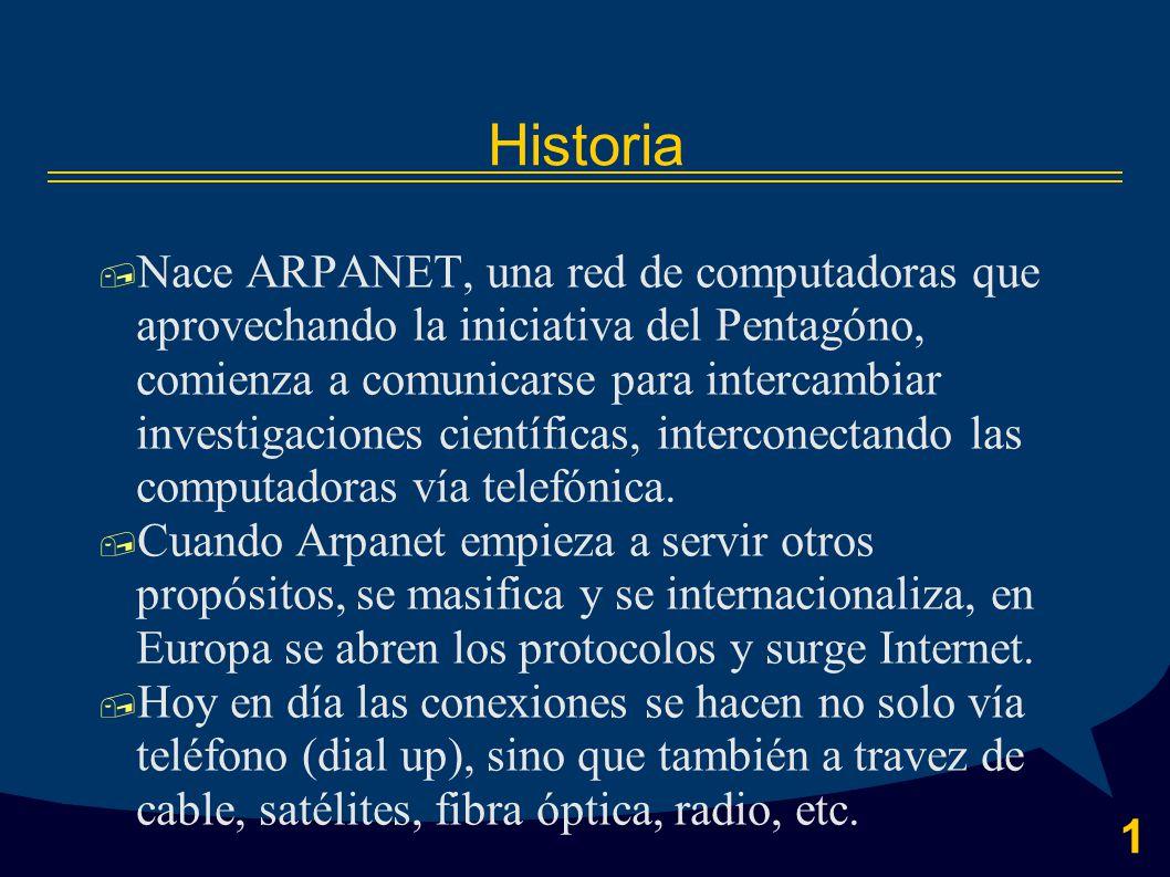 1 Historia  Nace ARPANET, una red de computadoras que aprovechando la iniciativa del Pentagóno, comienza a comunicarse para intercambiar investigaciones científicas, interconectando las computadoras vía telefónica.