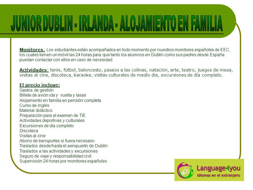 Monitores: Los estudiantes están acompañados en todo momento por nuestros monitores españoles de EEC, los cuales tienen un móvil las 24 horas para que tanto los alumnos en Dublín como sus padres desde España puedan contactar con ellos en caso de necesidad.