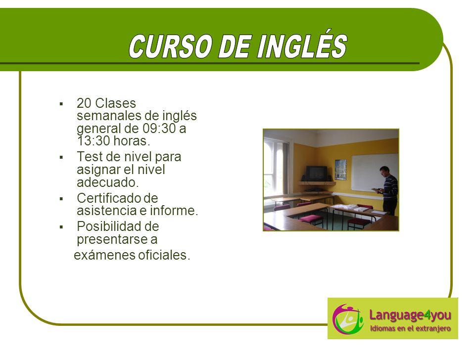  20 Clases semanales de inglés general de 09:30 a 13:30 horas.