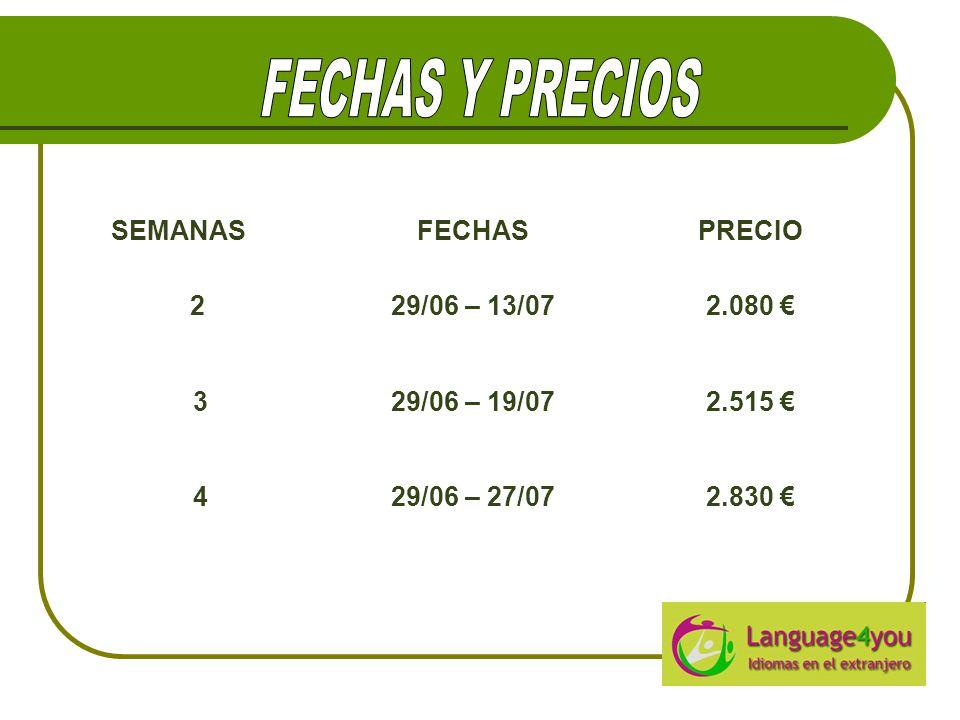 SEMANASFECHASPRECIO 229/06 – 13/072.080 € 329/06 – 19/072.515 € 429/06 – 27/072.830 €