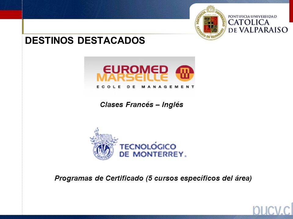 DESTINOS DESTACADOS Clases Francés – Inglés Programas de Certificado (5 cursos específicos del área)