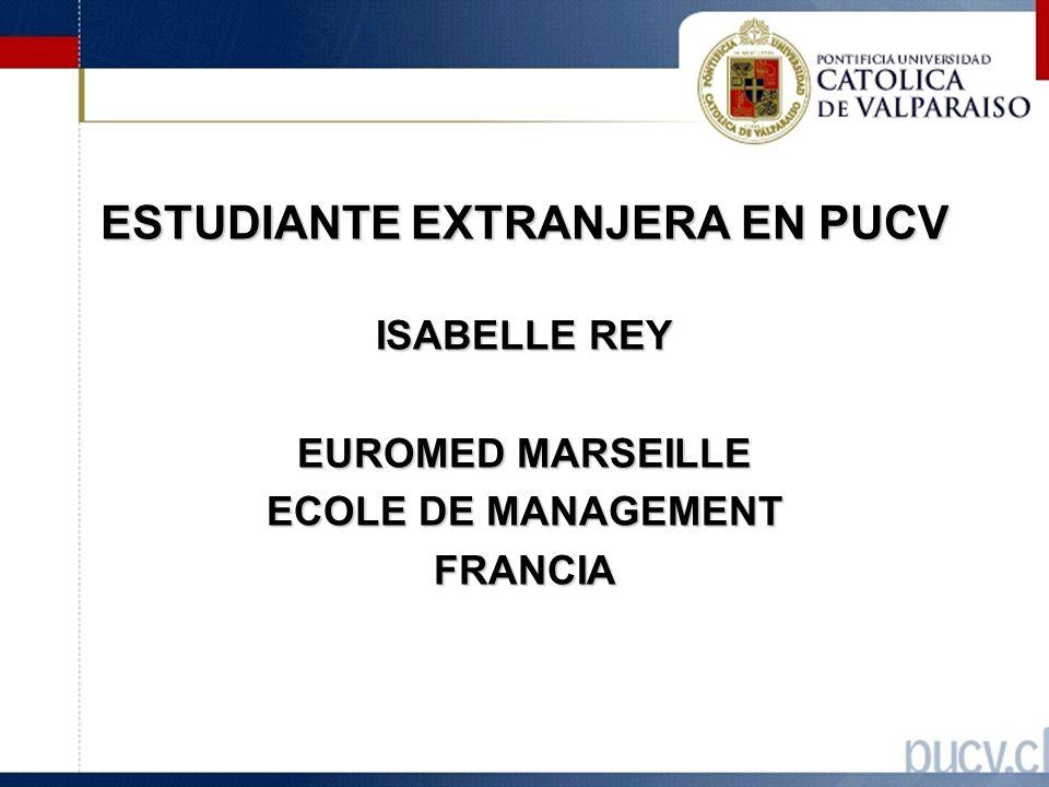 ESTUDIANTE EXTRANJERA EN PUCV ISABELLE REY EUROMED MARSEILLE ECOLE DE MANAGEMENT FRANCIA