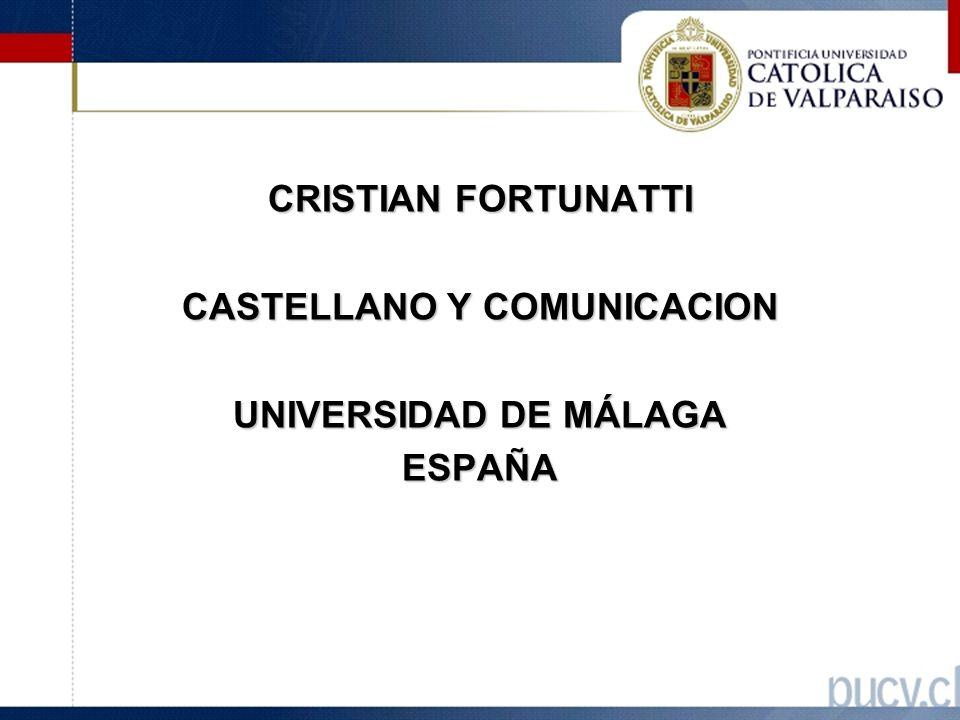 CRISTIAN FORTUNATTI CASTELLANO Y COMUNICACION UNIVERSIDAD DE MÁLAGA ESPAÑA