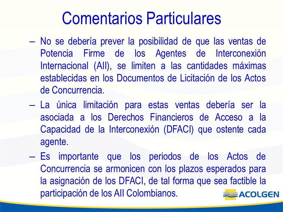 Comentarios Particulares – No se debería prever la posibilidad de que las ventas de Potencia Firme de los Agentes de Interconexión Internacional (AII), se limiten a las cantidades máximas establecidas en los Documentos de Licitación de los Actos de Concurrencia.