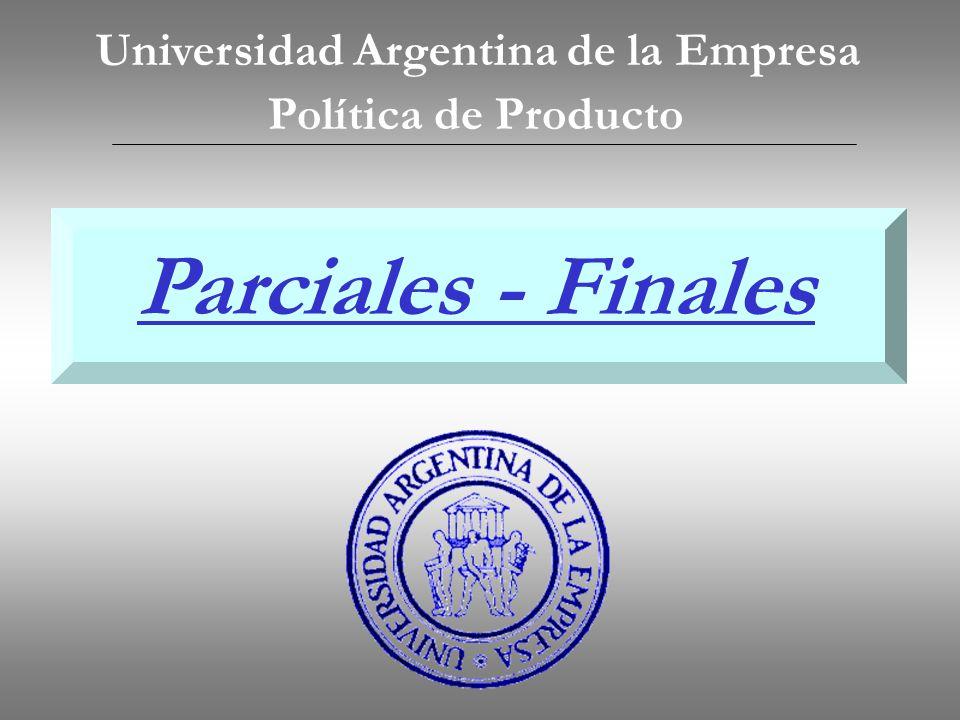 Política de Producto Universidad Argentina de la Empresa Parciales - Finales