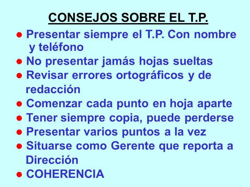 CONSEJOS SOBRE EL T.P. l Presentar siempre el T.P.