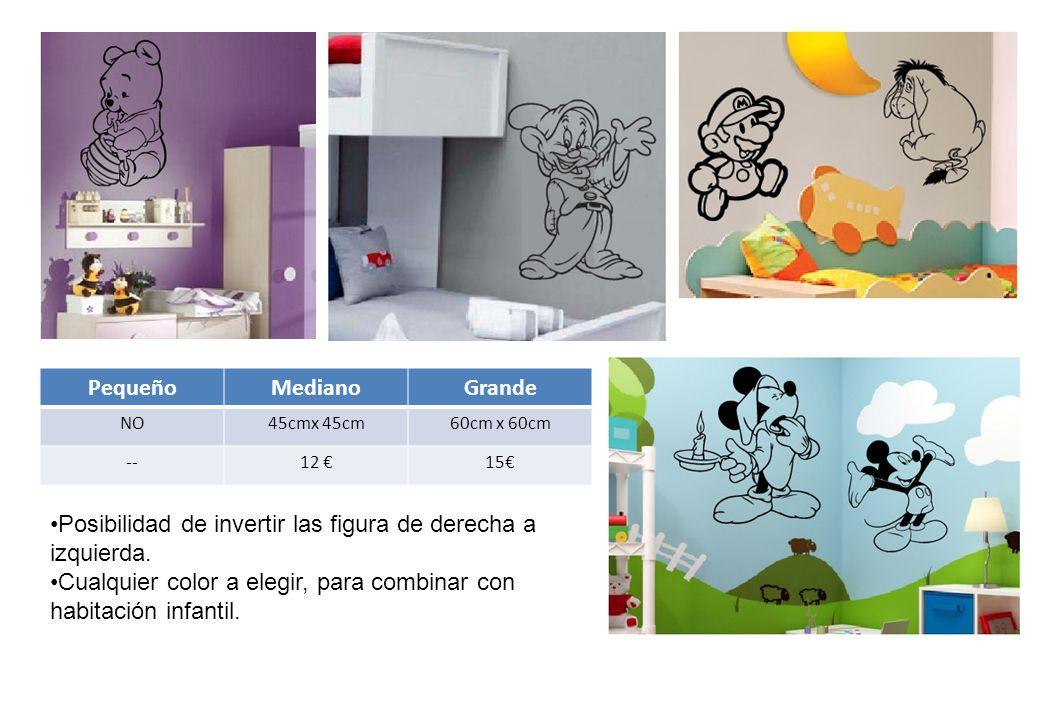 PequeñoMedianoGrande NO45cmx 45cm60cm x 60cm --12 €15€ Posibilidad de invertir las figura de derecha a izquierda.