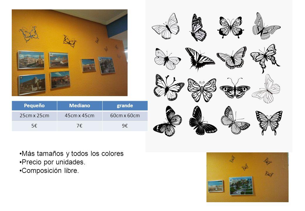 PequeñoMedianogrande 25cm x 25cm45cm x 45cm60cm x 60cm 5€7€9€ Más tamaños y todos los colores Precio por unidades.
