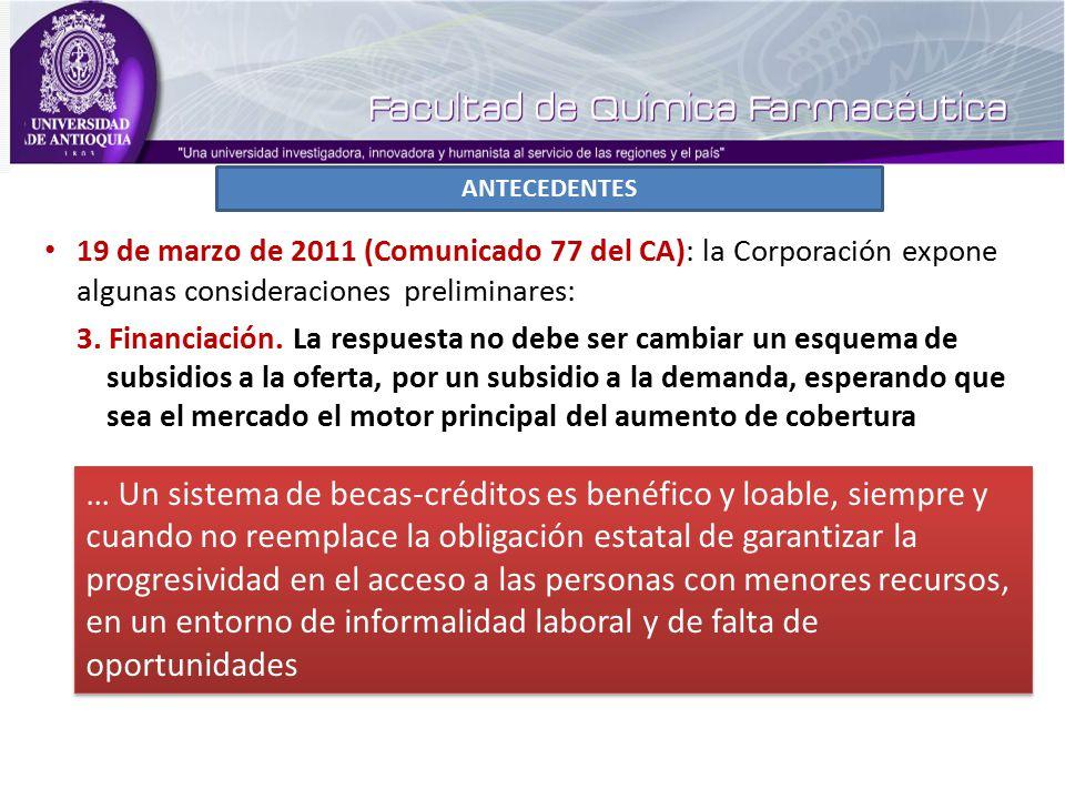 ANTECEDENTES 19 de marzo de 2011 (Comunicado 77 del CA): la Corporación expone algunas consideraciones preliminares: 3.