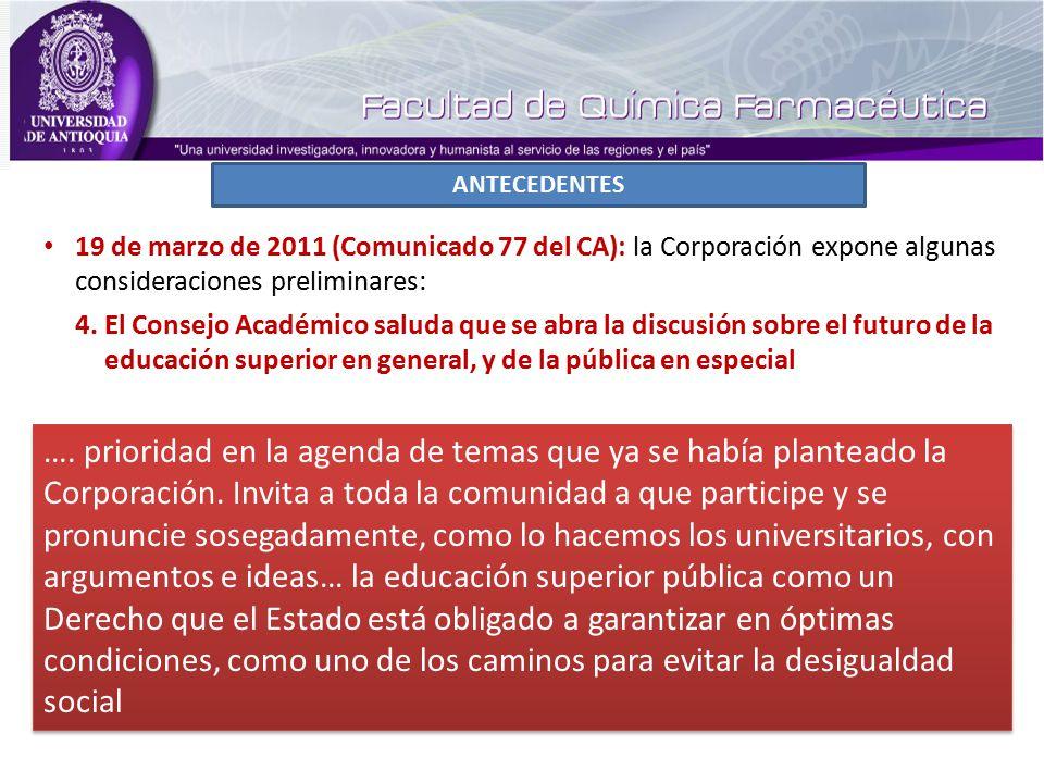 ANTECEDENTES 19 de marzo de 2011 (Comunicado 77 del CA): la Corporación expone algunas consideraciones preliminares: 4.