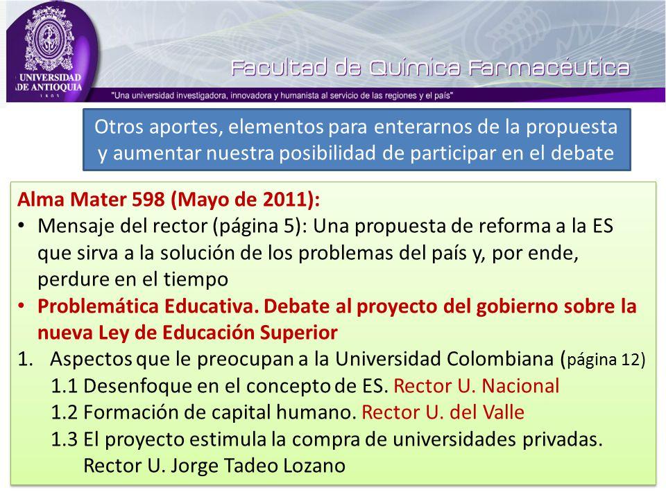 Alma Mater 598 (Mayo de 2011): Mensaje del rector (página 5): Una propuesta de reforma a la ES que sirva a la solución de los problemas del país y, por ende, perdure en el tiempo Problemática Educativa.