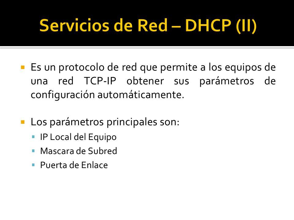 Es un protocolo de red que permite a los equipos de una red TCP-IP obtener sus parámetros de configuración automáticamente.