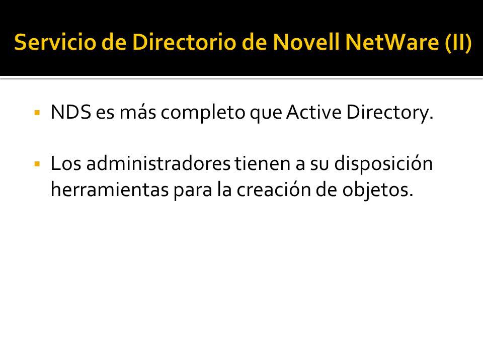  NDS es más completo que Active Directory.