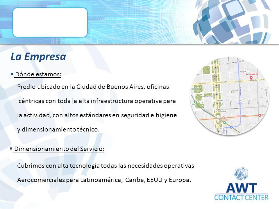La Empresa  Dónde estamos: Predio ubicado en la Ciudad de Buenos Aires, oficinas céntricas con toda la alta infraestructura operativa para la actividad, con altos estándares en seguridad e higiene y dimensionamiento técnico.