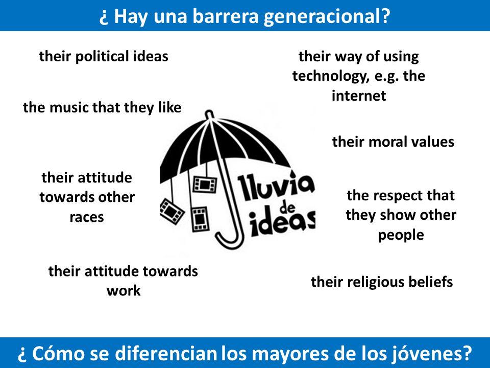 ¿ Hay una barrera generacional. ¿ Cómo se diferencian los mayores de los jóvenes.
