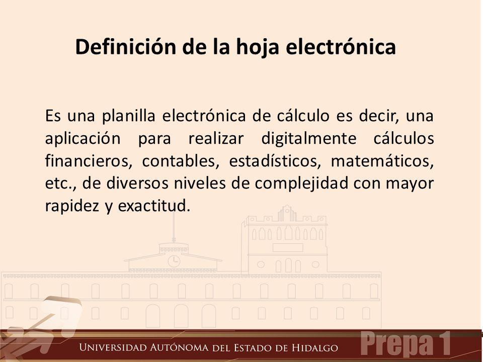 Definición de la hoja electrónica Es una planilla electrónica de cálculo es decir, una aplicación para realizar digitalmente cálculos financieros, contables, estadísticos, matemáticos, etc., de diversos niveles de complejidad con mayor rapidez y exactitud.