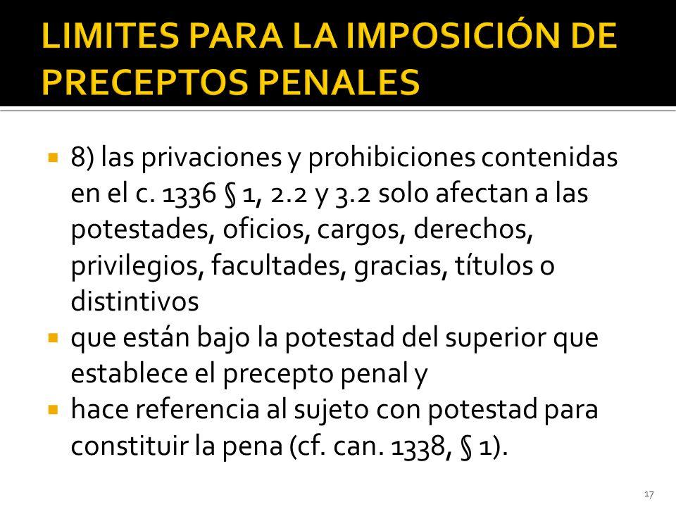  8) las privaciones y prohibiciones contenidas en el c.