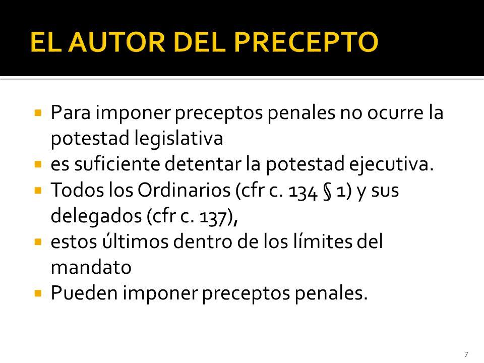  Para imponer preceptos penales no ocurre la potestad legislativa  es suficiente detentar la potestad ejecutiva.