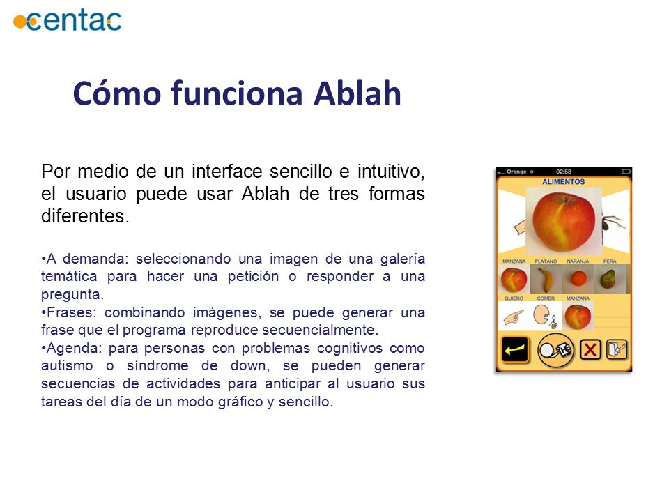 Cómo funciona Ablah Por medio de un interface sencillo e intuitivo, el usuario puede usar Ablah de tres formas diferentes.