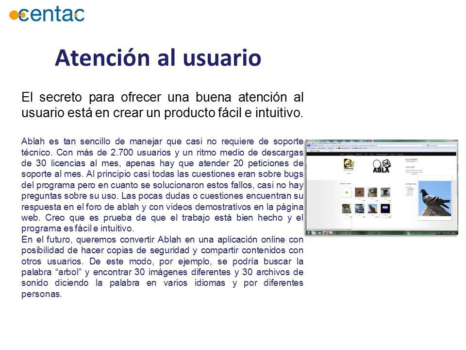 Atención al usuario El secreto para ofrecer una buena atención al usuario está en crear un producto fácil e intuitivo.