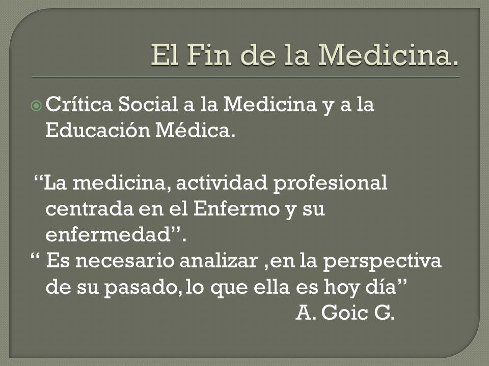  Crítica Social a la Medicina y a la Educación Médica.