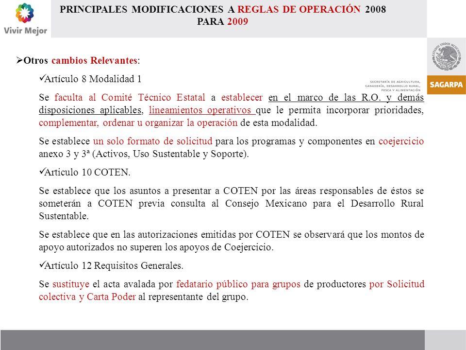  Otros cambios Relevantes: Artículo 8 Modalidad 1 Se faculta al Comité Técnico Estatal a establecer en el marco de las R.O.