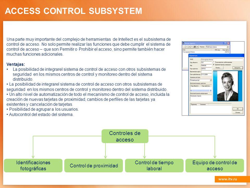 Una parte muy importante del complejo de herramientas de Intellect es el subsistema de control de acceso.