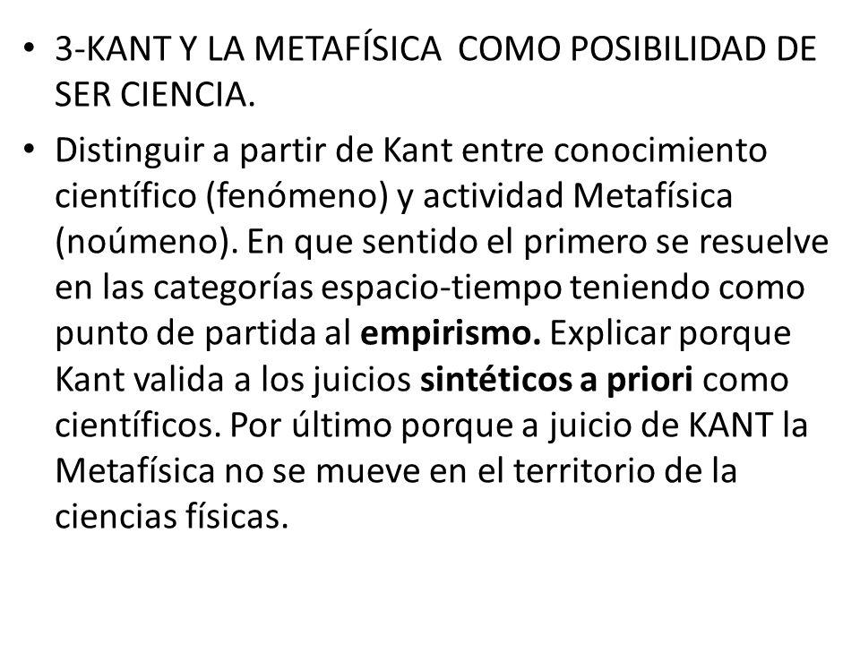 3-KANT Y LA METAFÍSICA COMO POSIBILIDAD DE SER CIENCIA.