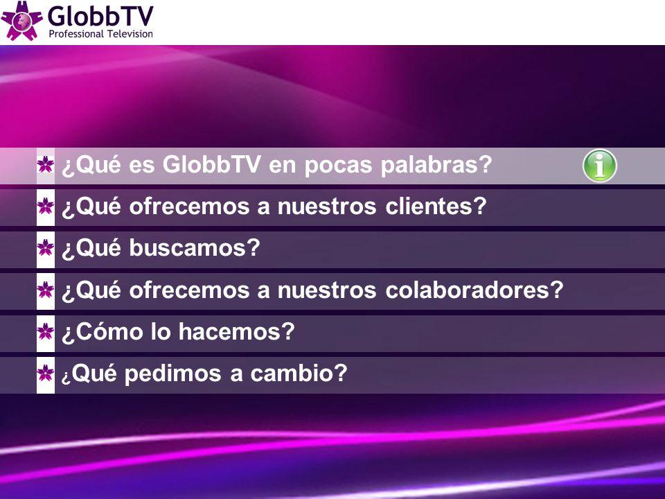 ¿Qué es GlobbTV en pocas palabras. ¿Qué ofrecemos a nuestros clientes.