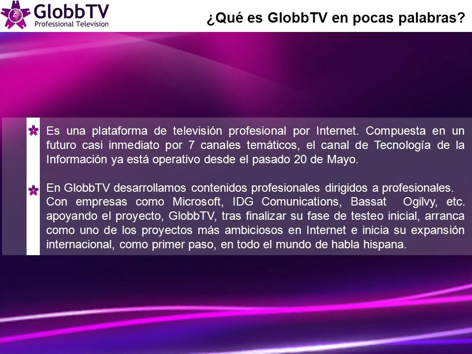 ¿Qué es GlobbTV en pocas palabras. Es una plataforma de televisión profesional por Internet.