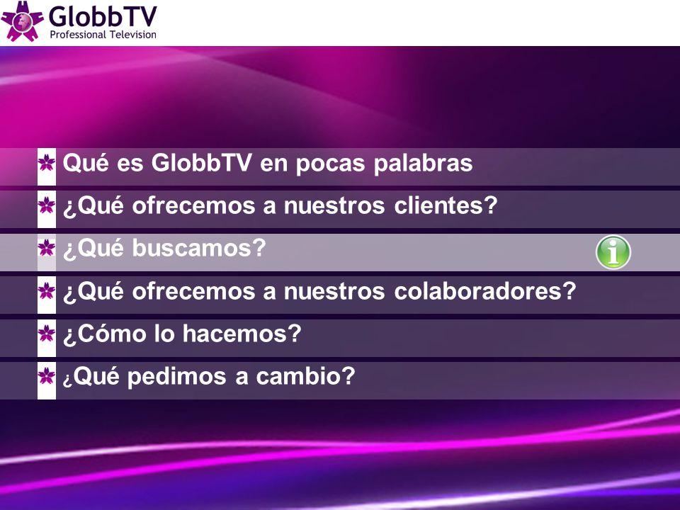 Qué es GlobbTV en pocas palabras ¿Qué ofrecemos a nuestros clientes.