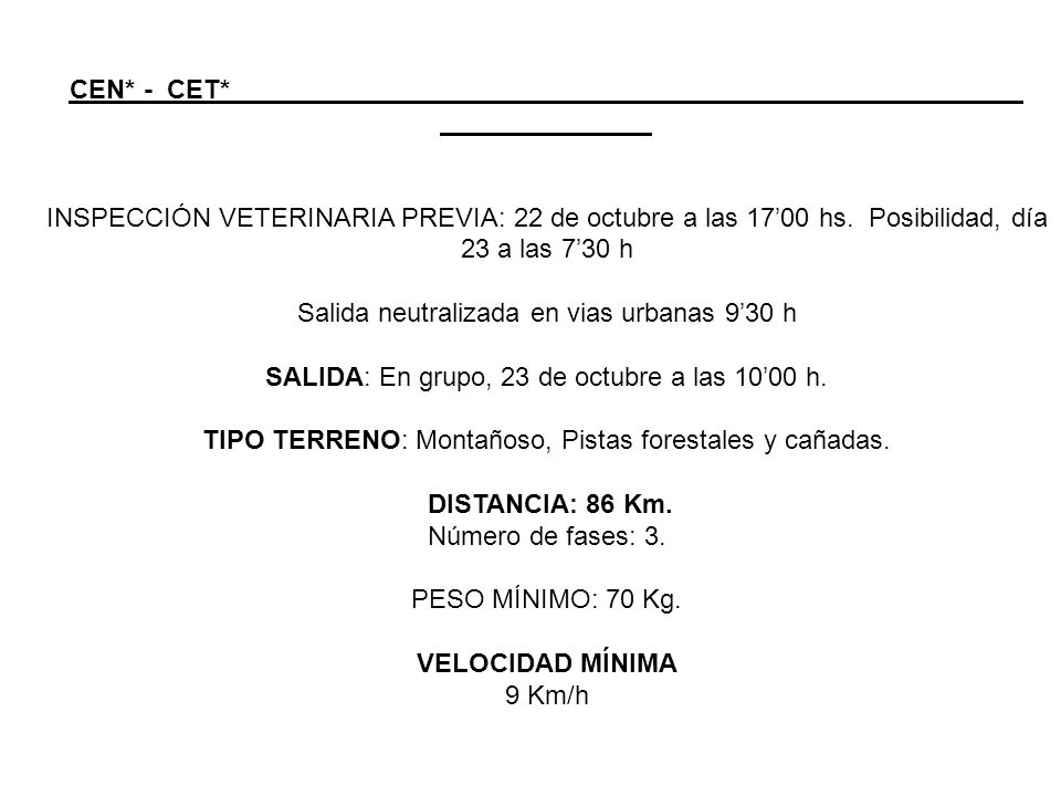Fases: 1ª Fase:……….………38 Km. Tiempo límite presentación 20 min.