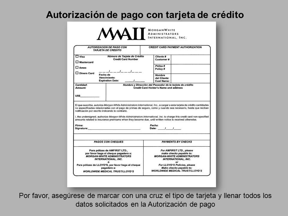 Autorización de pago con tarjeta de crédito Por favor, asegúrese de marcar con una cruz el tipo de tarjeta y llenar todos los datos solicitados en la Autorización de pago