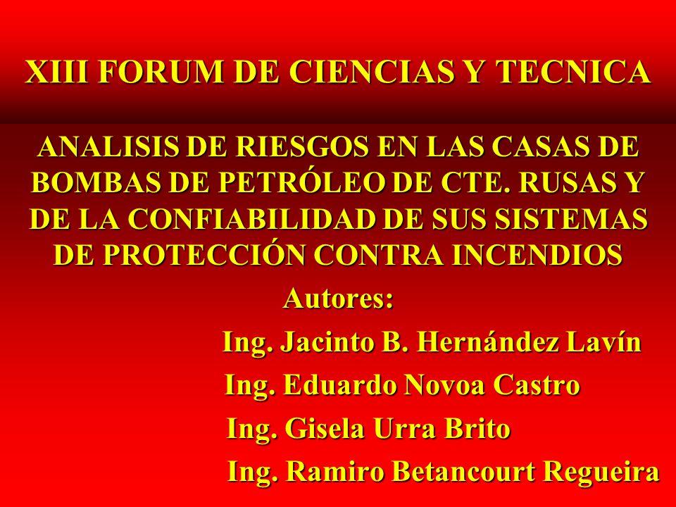 XIII FORUM DE CIENCIAS Y TECNICA ANALISIS DE RIESGOS EN LAS CASAS DE BOMBAS DE PETRÓLEO DE CTE.