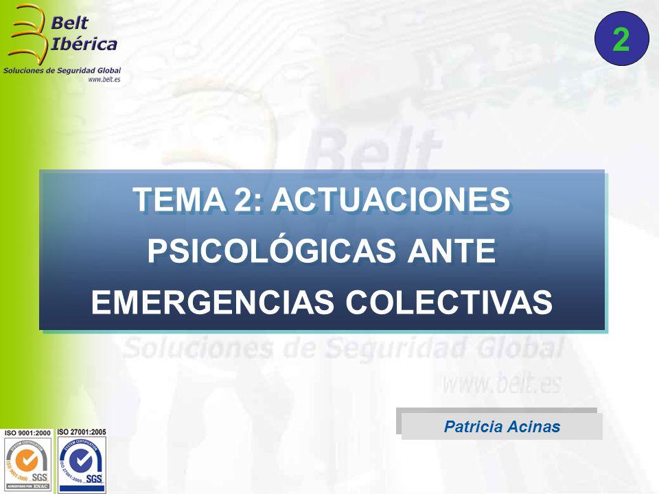 Patricia Acinas TEMA 2: ACTUACIONES PSICOLÓGICAS ANTE EMERGENCIAS COLECTIVAS 2