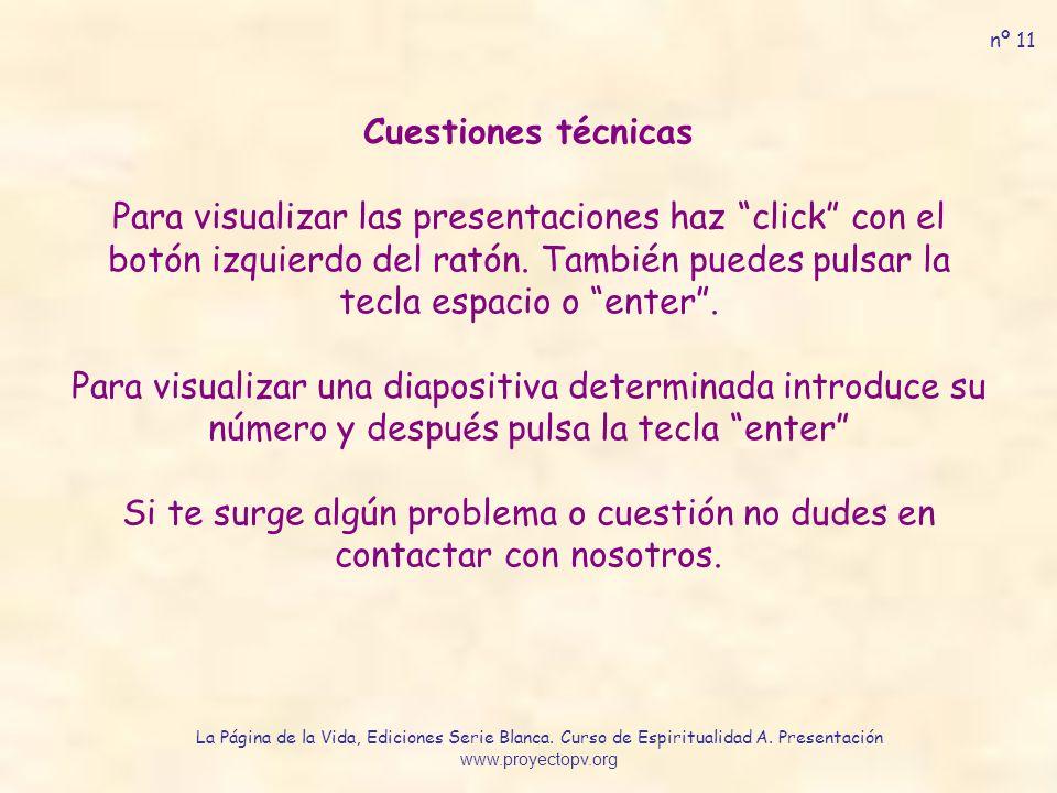 Cuestiones técnicas Para visualizar las presentaciones haz click con el botón izquierdo del ratón.