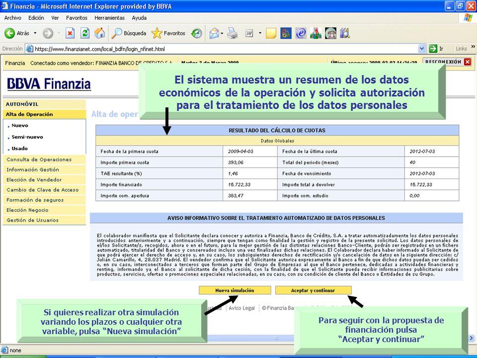 El sistema muestra un resumen de los datos económicos de la operación y solicita autorización para el tratamiento de los datos personales Para seguir con la propuesta de financiación pulsa Aceptar y continuar Si quieres realizar otra simulación variando los plazos o cualquier otra variable, pulsa Nueva simulación