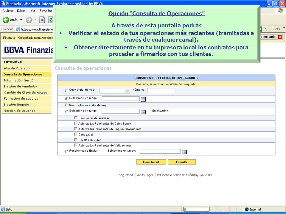 Opción Consulta de Operaciones A través de esta pantalla podrás Verificar el estado de tus operaciones más recientes (tramitadas a través de cualquier canal).