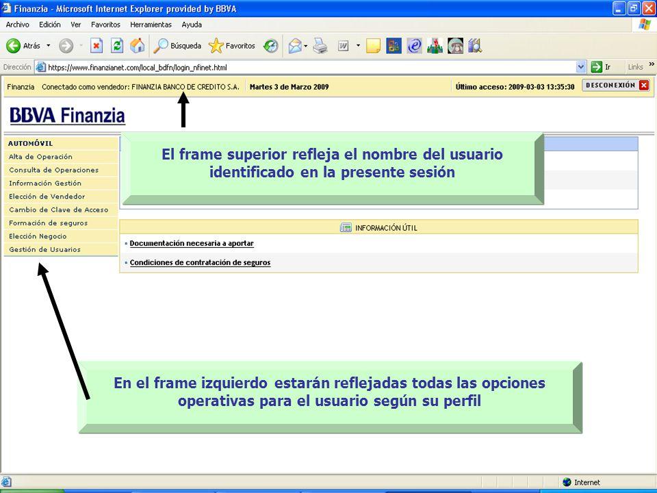 El frame superior refleja el nombre del usuario identificado en la presente sesión En el frame izquierdo estarán reflejadas todas las opciones operativas para el usuario según su perfil