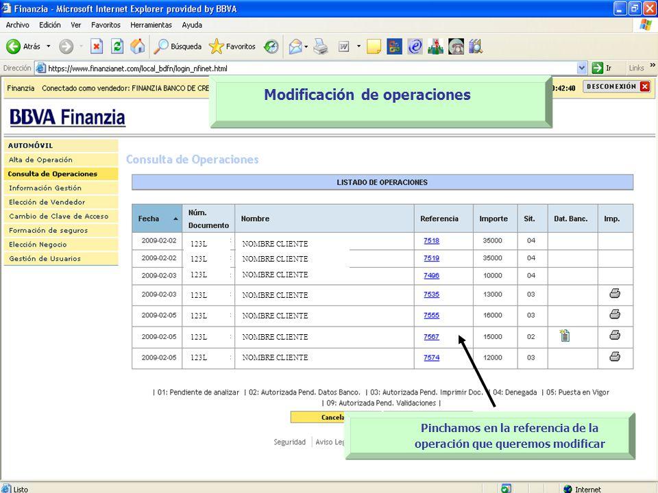 NOMBRE CLIENTE 123L Modificación de operaciones Pinchamos en la referencia de la operación que queremos modificar