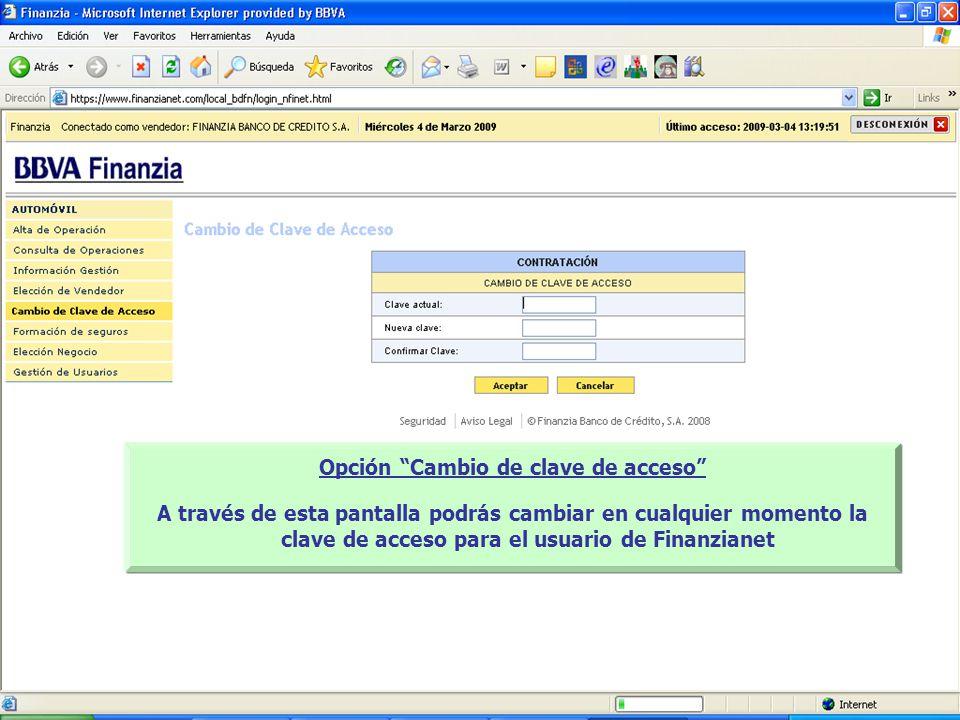 Opción Cambio de clave de acceso A través de esta pantalla podrás cambiar en cualquier momento la clave de acceso para el usuario de Finanzianet