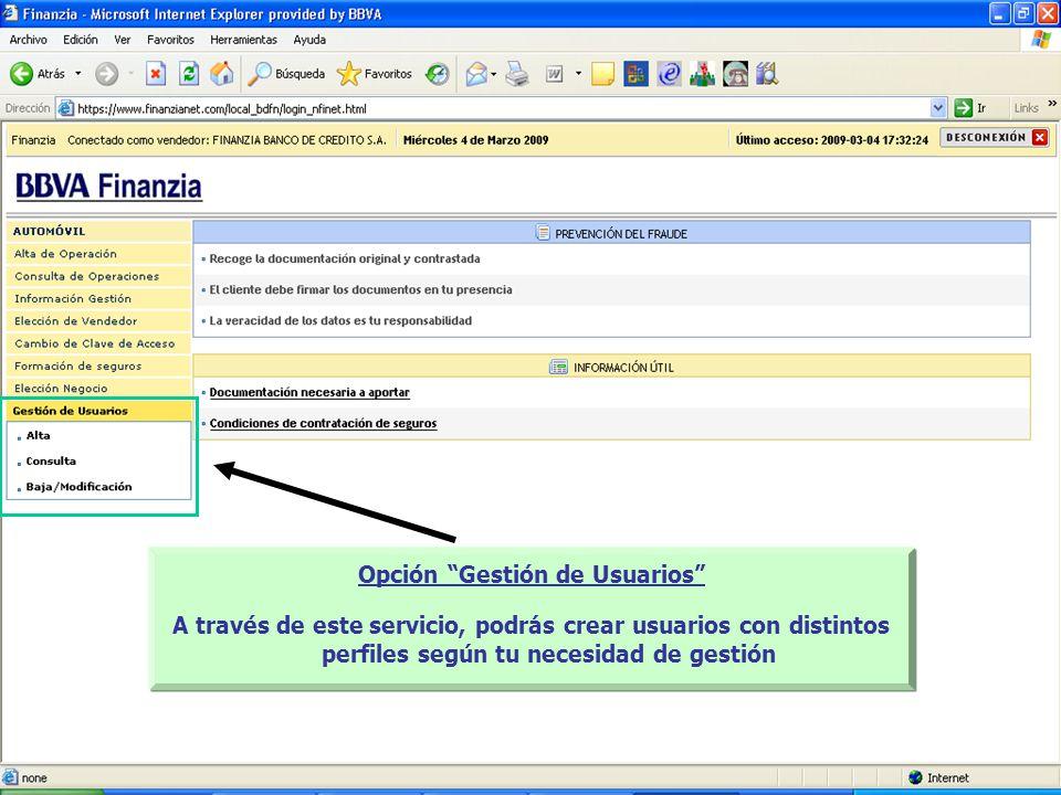 Opción Gestión de Usuarios A través de este servicio, podrás crear usuarios con distintos perfiles según tu necesidad de gestión
