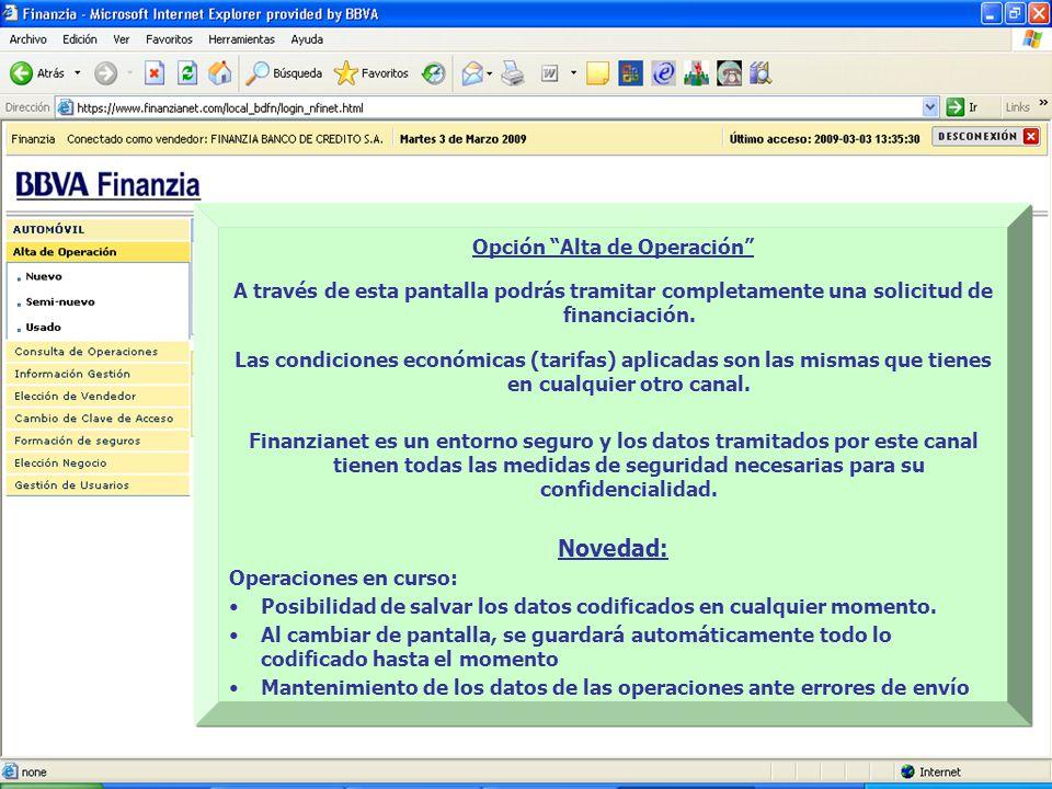 Opción Alta de Operación A través de esta pantalla podrás tramitar completamente una solicitud de financiación.