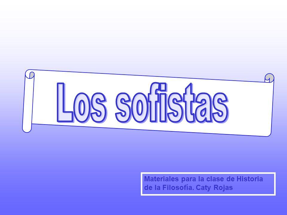 Materiales para la clase de Historia de la Filosofía. Caty Rojas