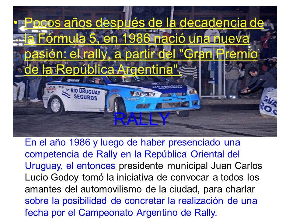 RALLY Pocos años después de la decadencia de la Fórmula 5, en 1986 nació una nueva pasión: el rally, a partir del Gran Premio de la República Argentina ..