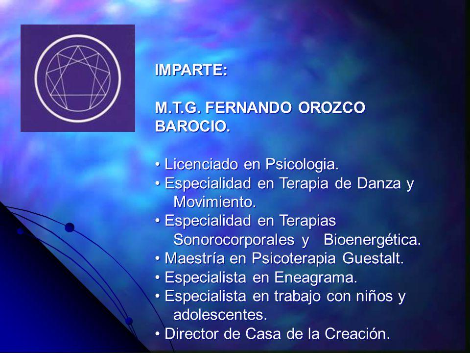 IMPARTE: M.T.G. FERNANDO OROZCO BAROCIO. Licenciado en Psicologia.