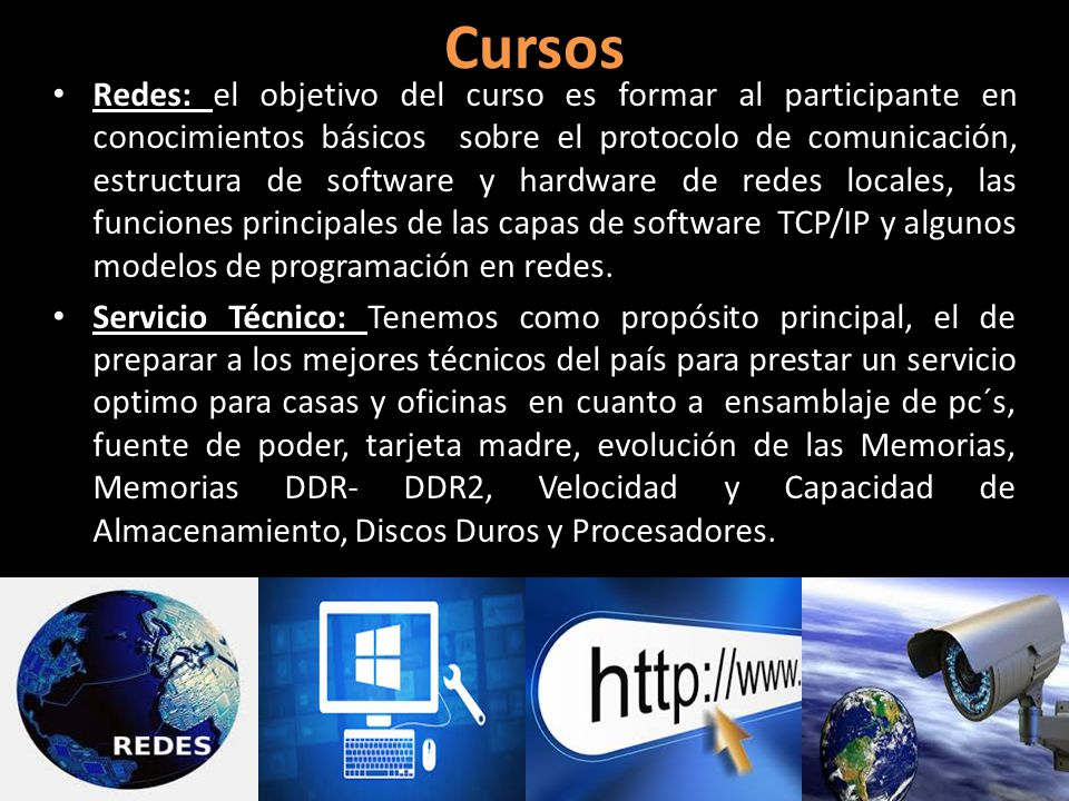Cursos Redes: el objetivo del curso es formar al participante en conocimientos básicos sobre el protocolo de comunicación, estructura de software y hardware de redes locales, las funciones principales de las capas de software TCP/IP y algunos modelos de programación en redes.