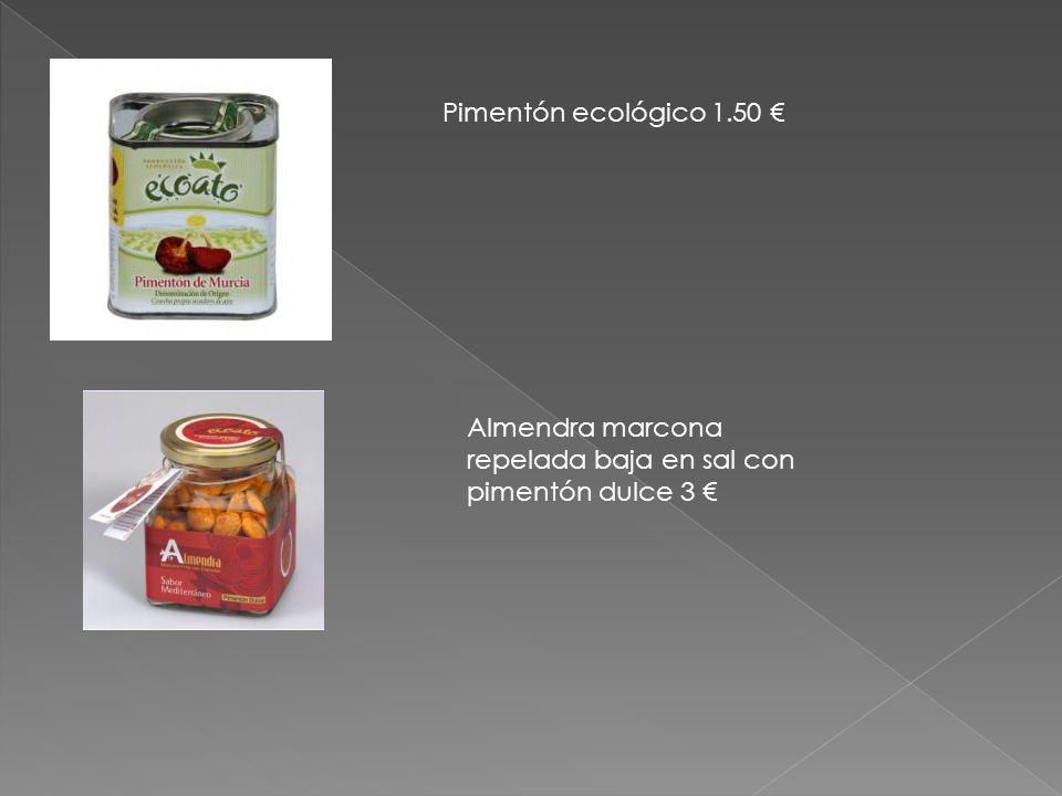 Pimentón ecológico 1.50 € Almendra marcona repelada baja en sal con pimentón dulce 3 €